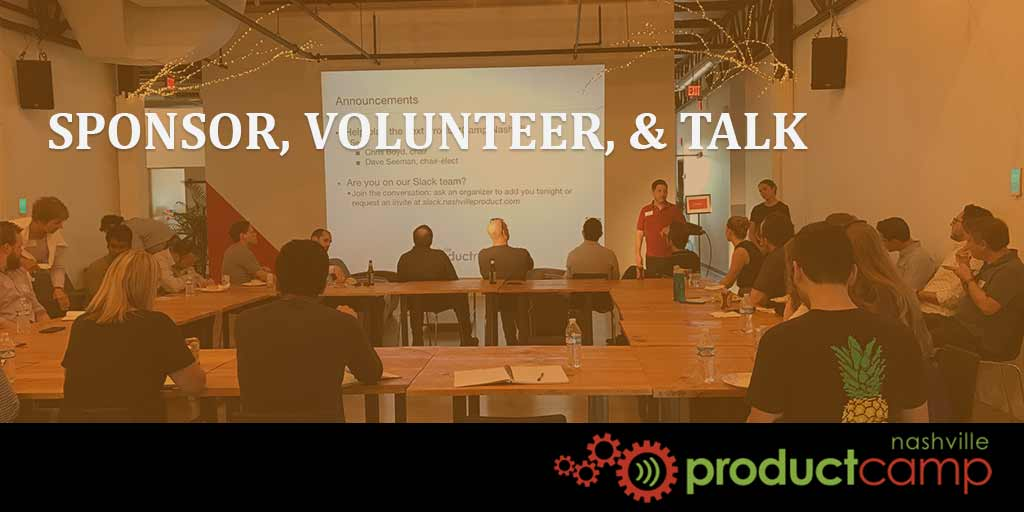 Why You Should Speak, Sponsor, and Volunteer at ProductCamp 2017