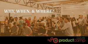 Why, When, & Where is ProductCamp 2017?